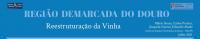 Região Demarcada do Douro - Reestruturação da Vinha - Julho 2021